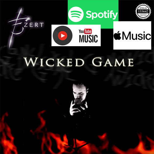 "Ezert releases a cover of ""Wicked Game"" the popular classic ballad by Chris Isaak, now available on"